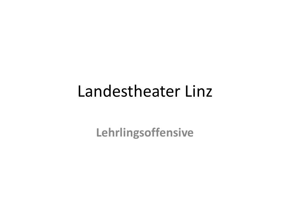 Landestheater Linz Lehrlingsoffensive