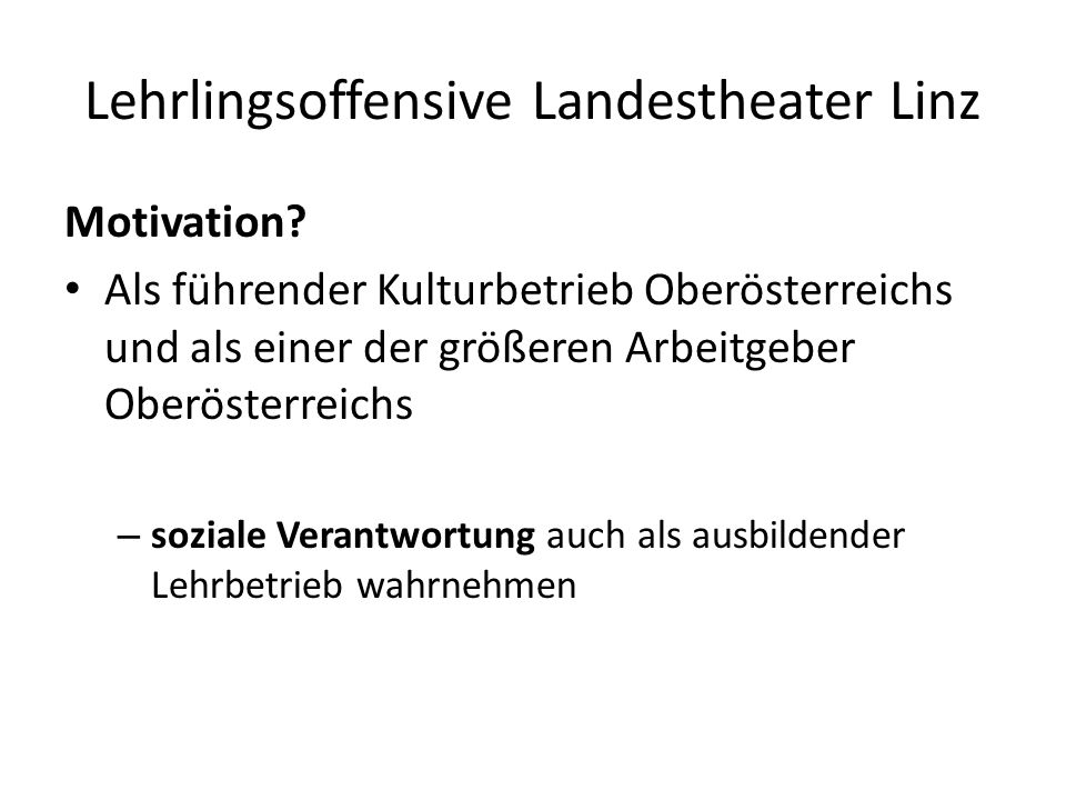 Lehrlingsoffensive Landestheater Linz Motivation.