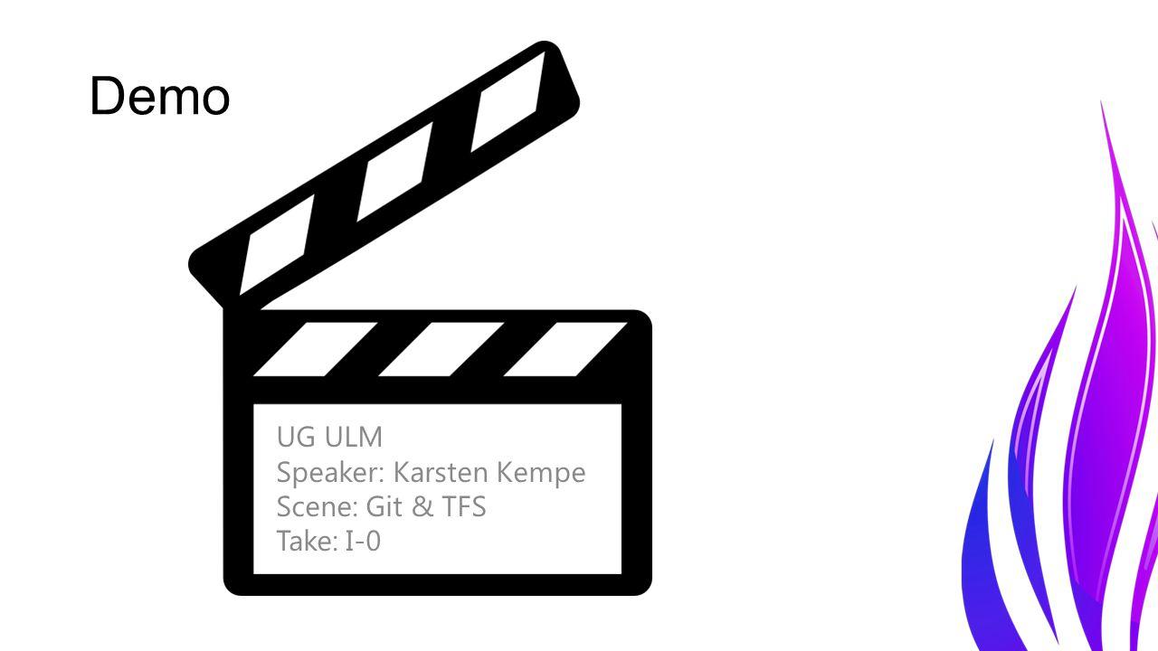 Demo UG ULM Speaker: Karsten Kempe Scene: Git & TFS Take: I-0