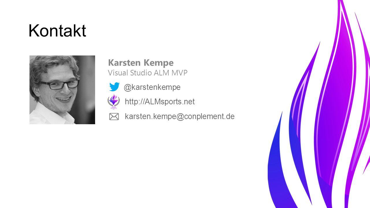 Kontakt Karsten Kempe Visual Studio ALM MVP @karstenkempe http://ALMsports.net karsten.kempe@conplement.de