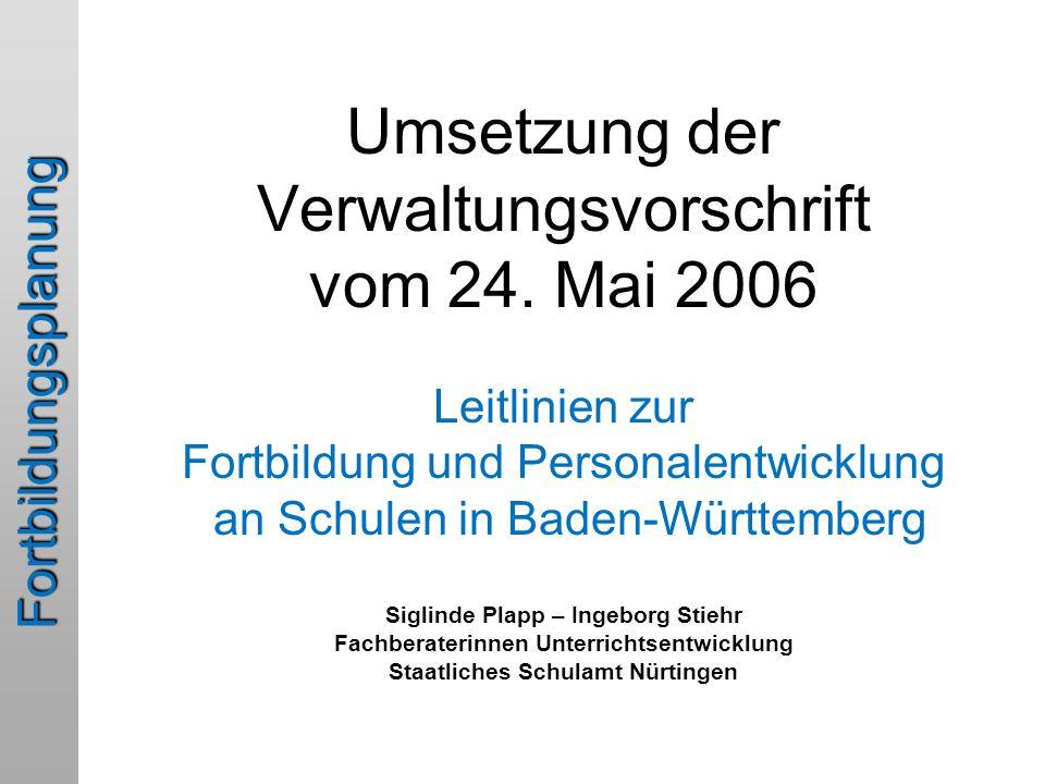Fortbildungsplanung  Wesentliche Inhalte der VwV  Rechte und Pflichten der Lehrkräfte  Vorteile für die Lehrkräfte  Fortbildungskonzeption – Warum.