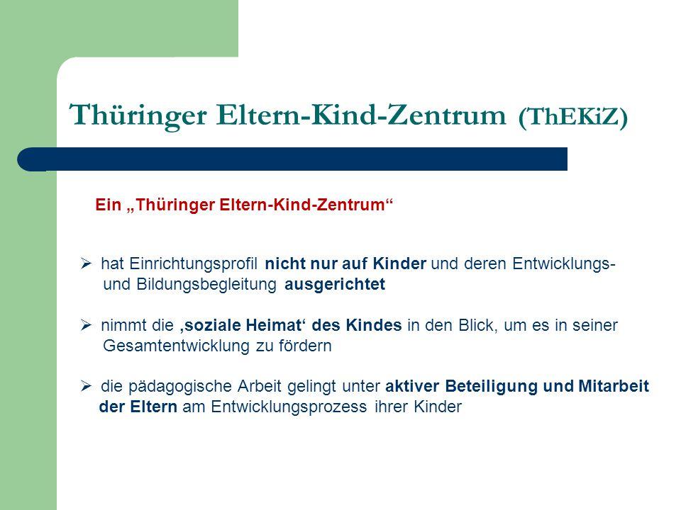 Thüringer Eltern-Kind-Zentrum (ThEKiZ)  hat Einrichtungsprofil nicht nur auf Kinder und deren Entwicklungs- und Bildungsbegleitung ausgerichtet  nim