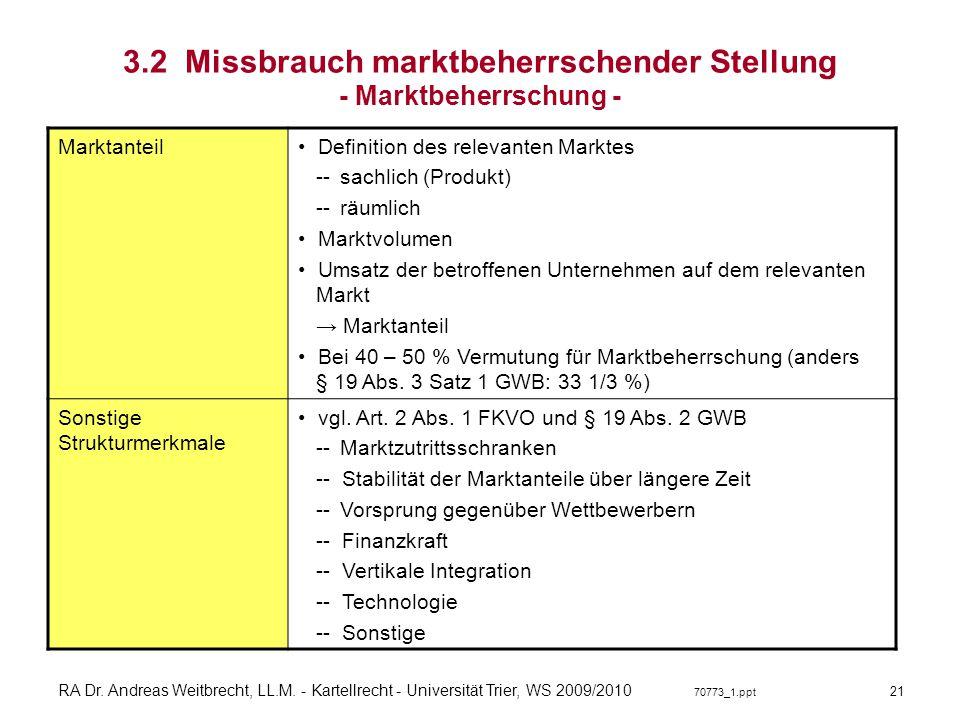 RA Dr. Andreas Weitbrecht, LL.M. - Kartellrecht - Universität Trier, WS 2009/2010 70773_1.ppt 3.2 Missbrauch marktbeherrschender Stellung - Marktbeher