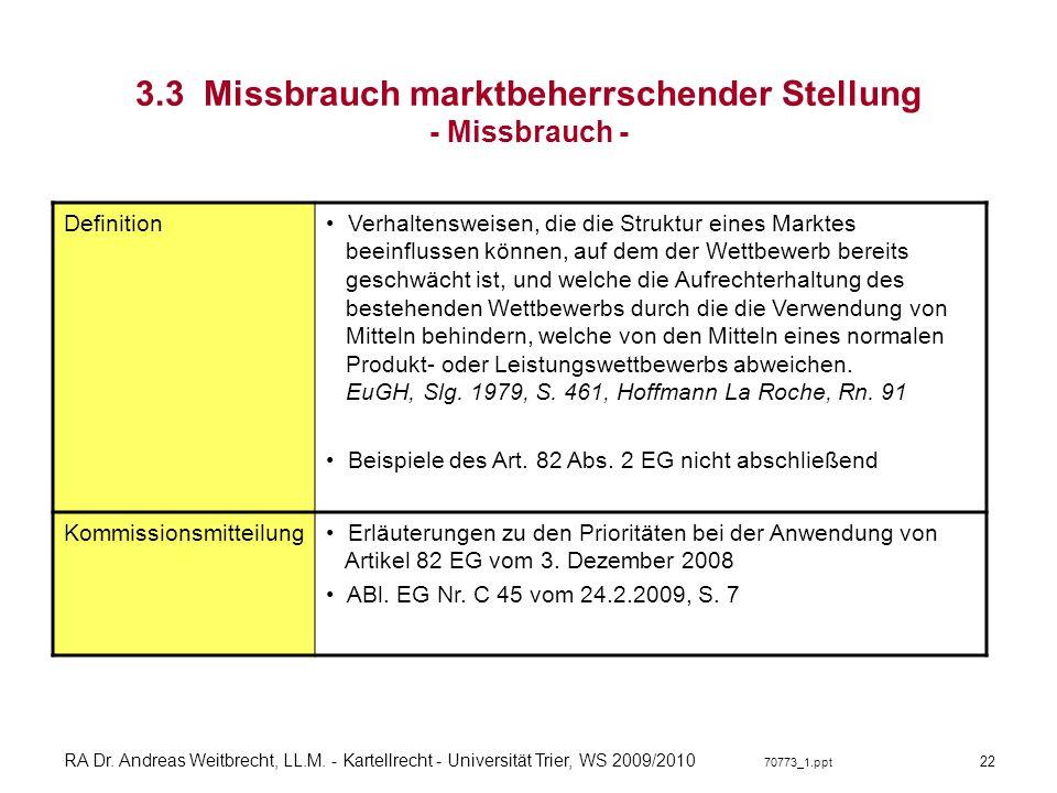 RA Dr. Andreas Weitbrecht, LL.M. - Kartellrecht - Universität Trier, WS 2009/2010 70773_1.ppt 3.3 Missbrauch marktbeherrschender Stellung - Missbrauch