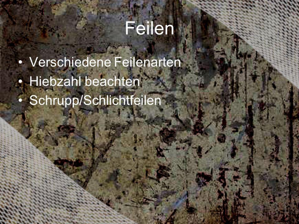 Feilen Verschiedene Feilenarten Hiebzahl beachten Schrupp/Schlichtfeilen