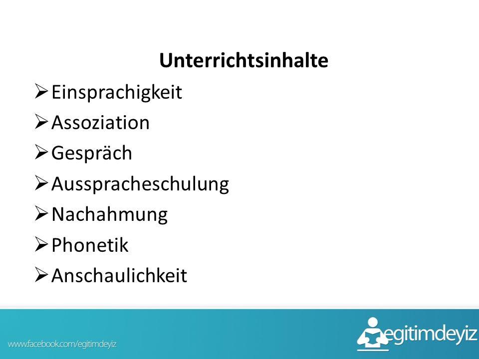 Unterrichtsinhalte  Einsprachigkeit  Assoziation  Gespräch  Ausspracheschulung  Nachahmung  Phonetik  Anschaulichkeit