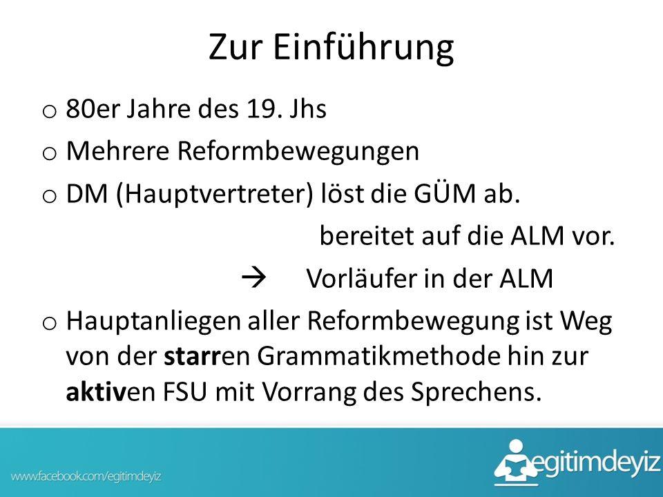 Zur Einführung o 80er Jahre des 19. Jhs o Mehrere Reformbewegungen o DM (Hauptvertreter) löst die GÜM ab. bereitet auf die ALM vor.  Vorläufer in der