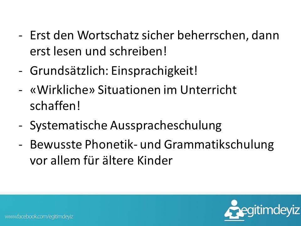 -E-Erst den Wortschatz sicher beherrschen, dann erst lesen und schreiben! -G-Grundsätzlich: Einsprachigkeit! -«-«Wirkliche» Situationen im Unterricht
