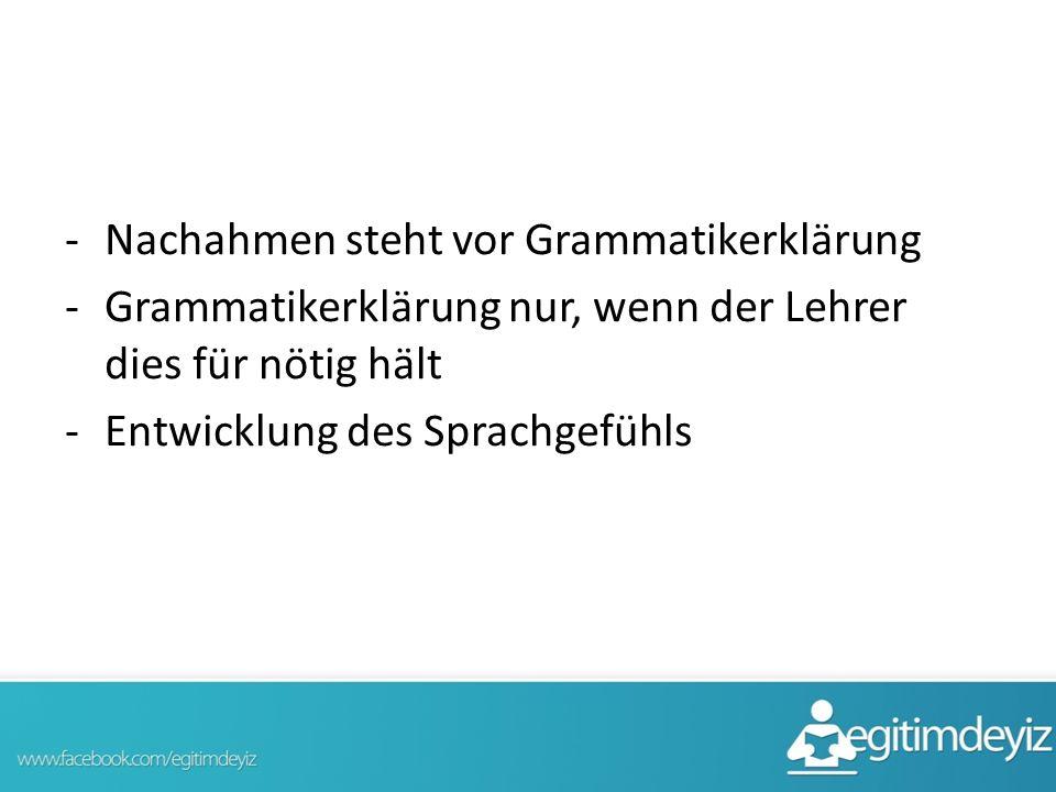 -N-Nachahmen steht vor Grammatikerklärung -G-Grammatikerklärung nur, wenn der Lehrer dies für nötig hält -E-Entwicklung des Sprachgefühls