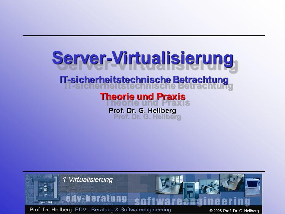 © 2008 Prof.Dr. G. Hellberg 2 Virtualisierung Aufbau des Seminars (1.