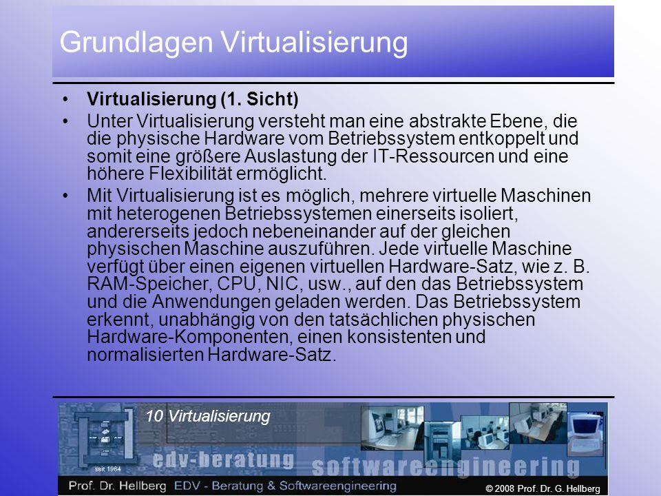 © 2008 Prof.Dr. G. Hellberg 10 Virtualisierung Grundlagen Virtualisierung Virtualisierung (1.