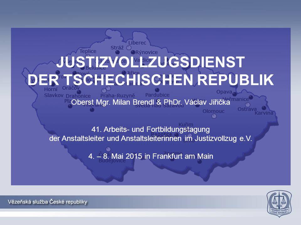Rapotice JUSTIZVOLLZUGSDIENST DER TSCHECHISCHEN REPUBLIK Oberst Mgr.