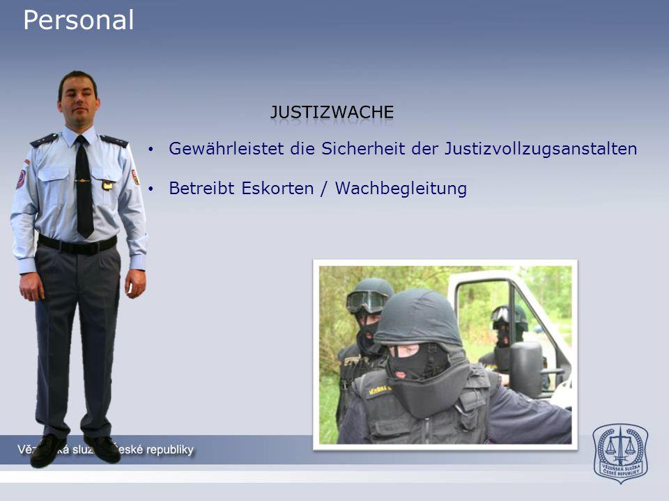 Gewährleistet die Sicherheit der Justizvollzugsanstalten Betreibt Eskorten / Wachbegleitung Personal