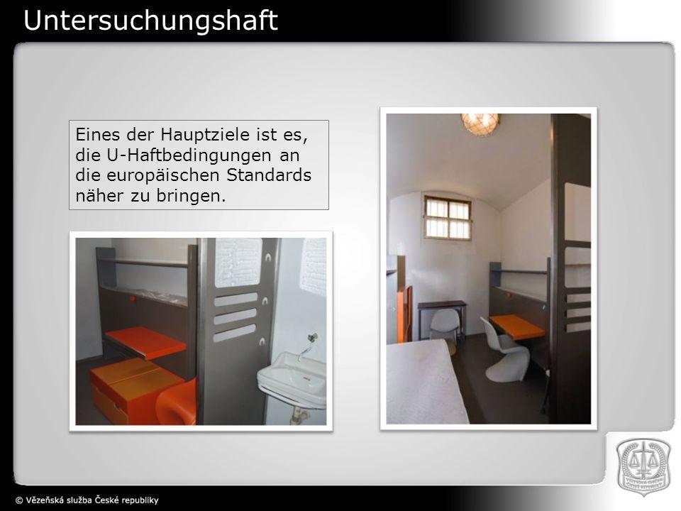 Eines der Hauptziele ist es, die U-Haftbedingungen an die europäischen Standards näher zu bringen.