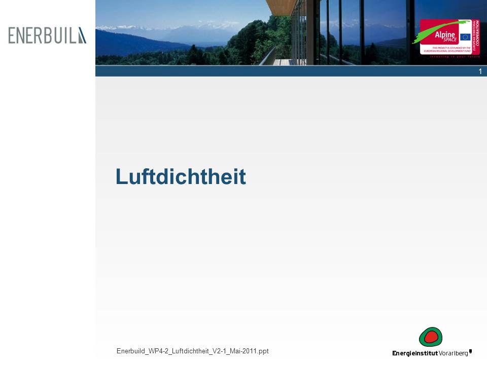 1 Luftdichtheit Enerbuild_WP4-2_Luftdichtheit_V2-1_Mai-2011.ppt