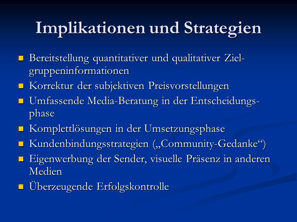 Implikationen und Strategien Bereitstellung quantitativer und qualitativer Ziel- gruppeninformationen Bereitstellung quantitativer und qualitativer Zi