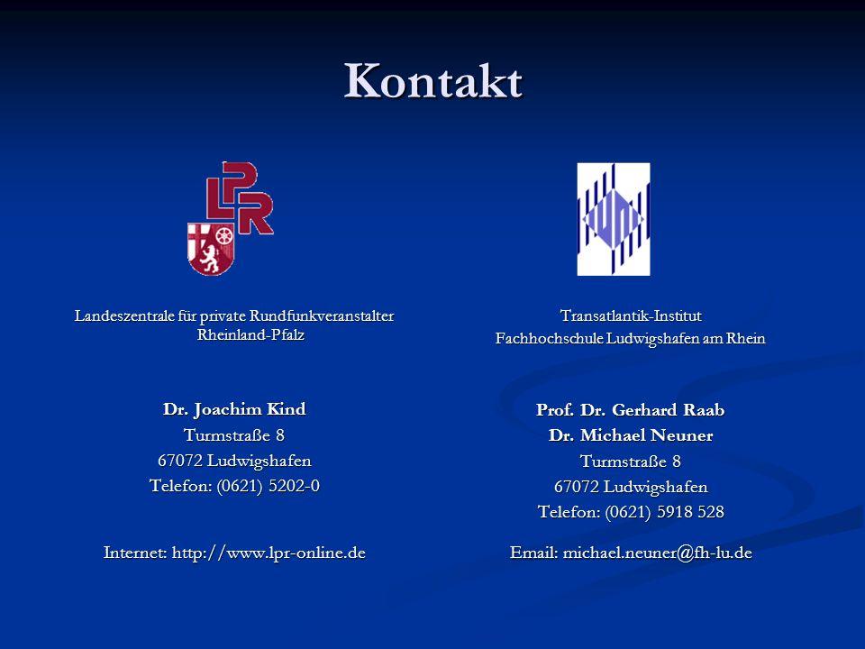 Kontakt Landeszentrale für private Rundfunkveranstalter Rheinland-Pfalz Dr. Joachim Kind Turmstraße 8 67072 Ludwigshafen Telefon: (0621) 5202-0 Intern