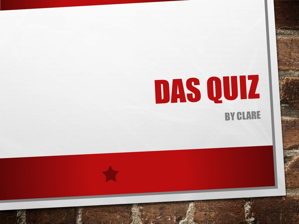 DAS QUIZ BY CLARE