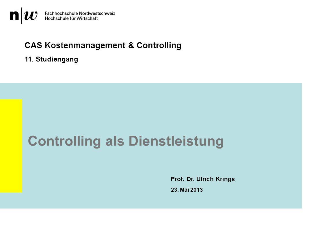 Controlling als Dienstleistung CAS Kostenmanagement & Controlling 11.