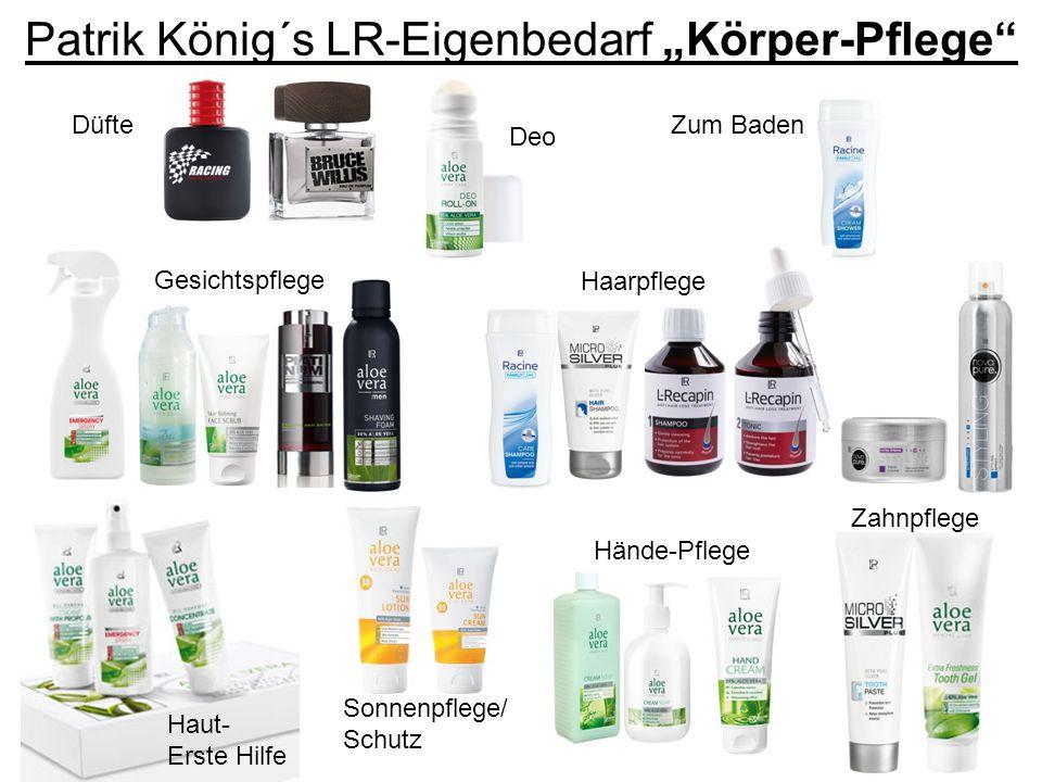 """Patrik König´s LR-Eigenbedarf """"Körper-Pflege"""" Düfte Gesichtspflege Zum Baden Sonnenpflege/ Schutz Haut- Erste Hilfe Hände-Pflege Zahnpflege Deo Haarpf"""
