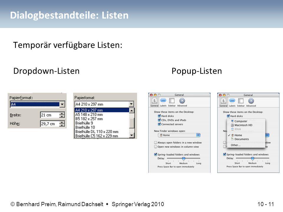 © Bernhard Preim, Raimund Dachselt  Springer Verlag 2010 Dialogbestandteile: Listen Temporär verfügbare Listen: Dropdown-Listen Popup-Listen 10 - 11
