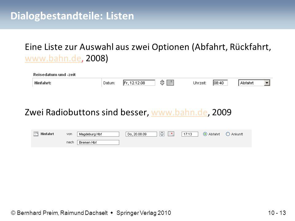 © Bernhard Preim, Raimund Dachselt  Springer Verlag 2010 Dialogbestandteile: Listen Eine Liste zur Auswahl aus zwei Optionen (Abfahrt, Rückfahrt, www