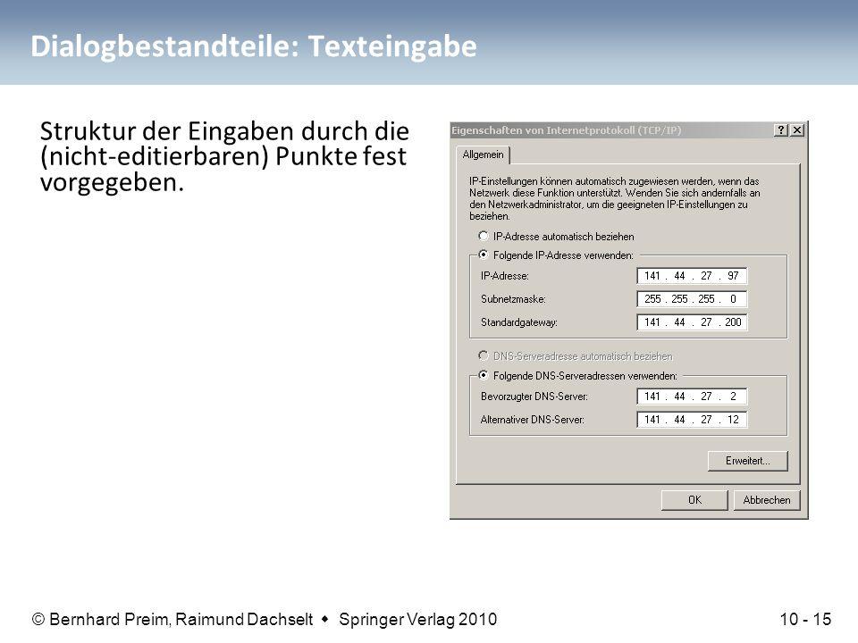 © Bernhard Preim, Raimund Dachselt  Springer Verlag 2010 Dialogbestandteile: Texteingabe Struktur der Eingaben durch die (nicht-editierbaren) Punkte