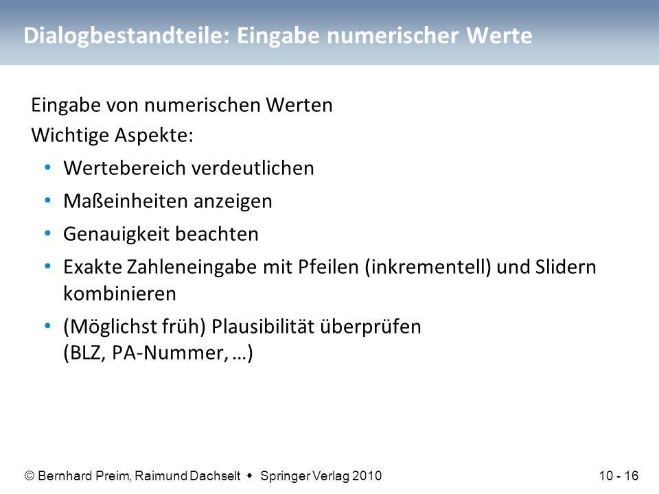 © Bernhard Preim, Raimund Dachselt  Springer Verlag 2010 Dialogbestandteile: Eingabe numerischer Werte Eingabe von numerischen Werten Wichtige Aspekt