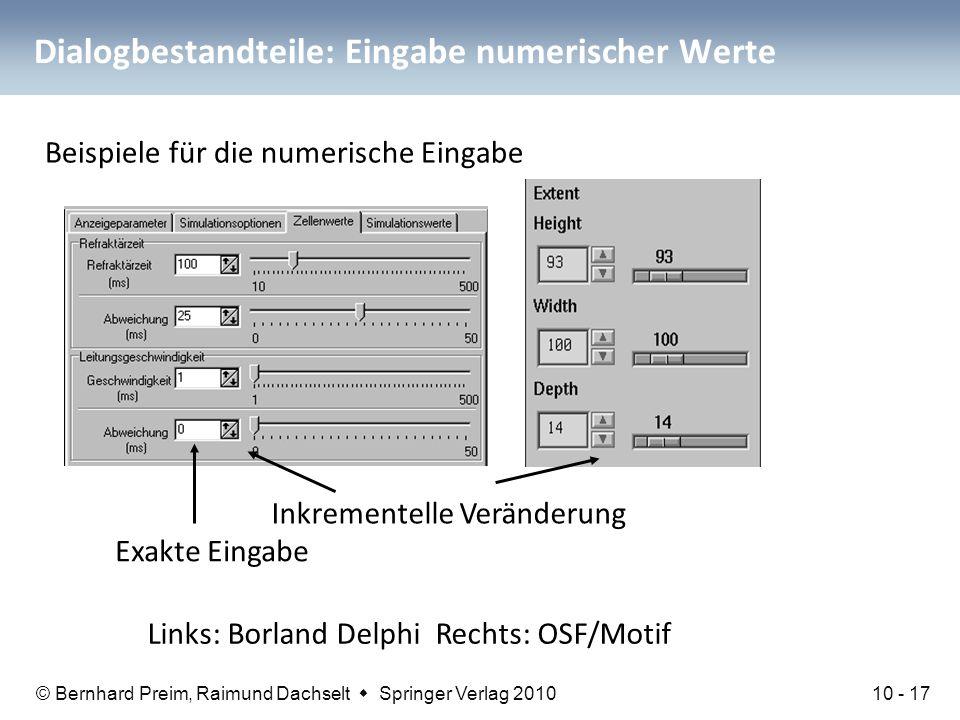 © Bernhard Preim, Raimund Dachselt  Springer Verlag 2010 Dialogbestandteile: Eingabe numerischer Werte Beispiele für die numerische Eingabe Inkrement