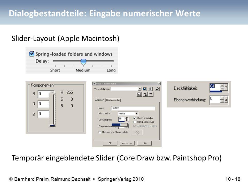 © Bernhard Preim, Raimund Dachselt  Springer Verlag 2010 Dialogbestandteile: Eingabe numerischer Werte Slider-Layout (Apple Macintosh) Temporär einge