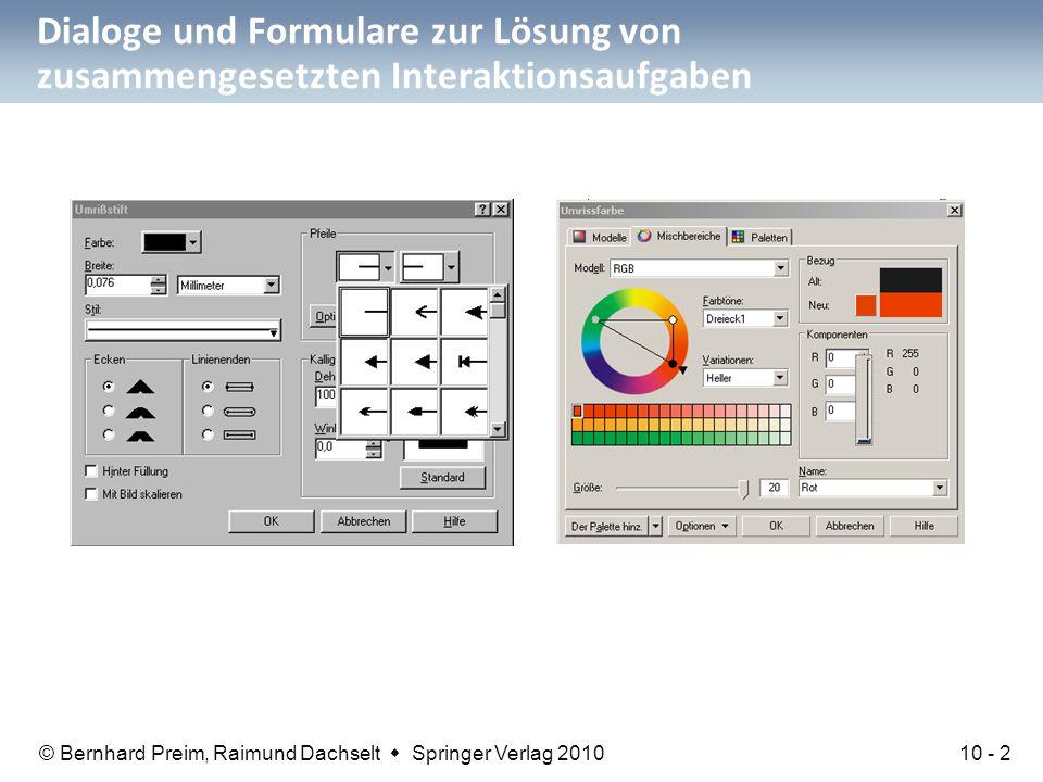 © Bernhard Preim, Raimund Dachselt  Springer Verlag 2010 Dialoge und Formulare zur Lösung von zusammengesetzten Interaktionsaufgaben 10 - 2