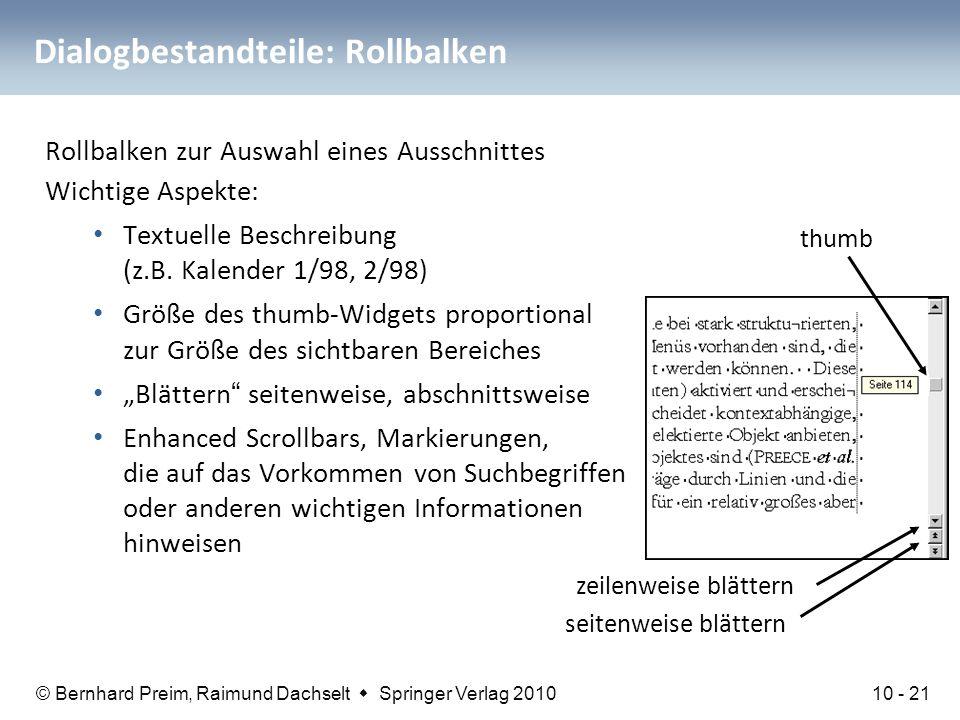 © Bernhard Preim, Raimund Dachselt  Springer Verlag 2010 Dialogbestandteile: Rollbalken Rollbalken zur Auswahl eines Ausschnittes Wichtige Aspekte: T