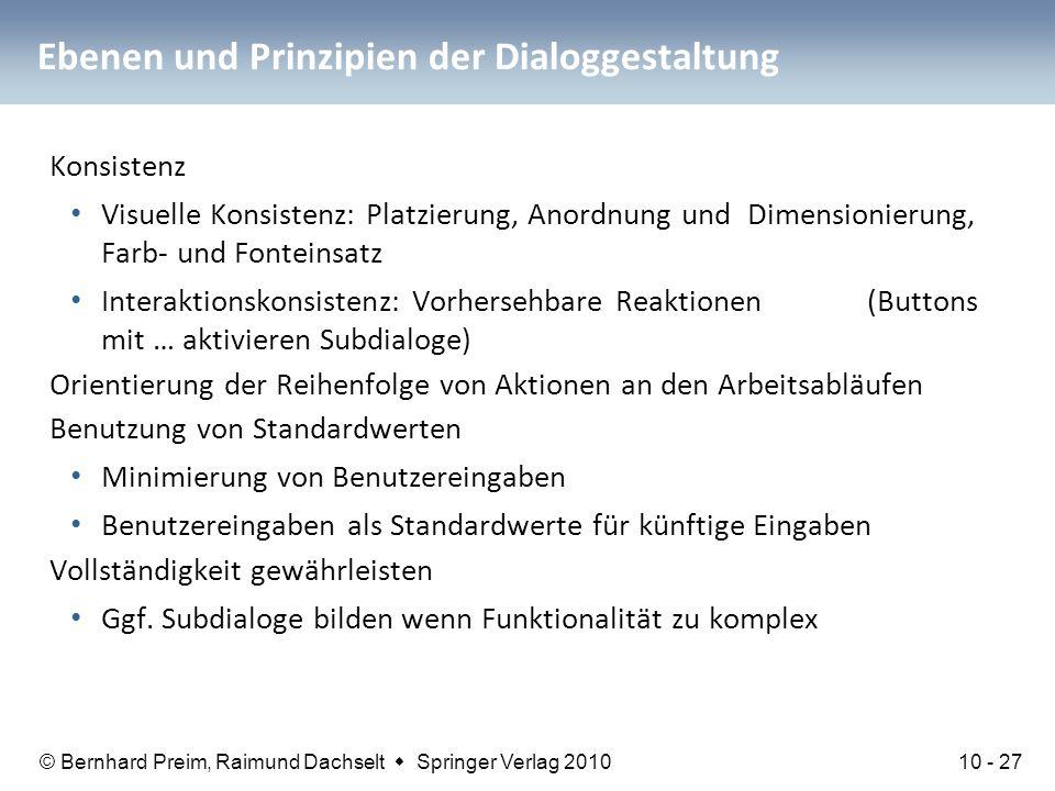 © Bernhard Preim, Raimund Dachselt  Springer Verlag 2010 Ebenen und Prinzipien der Dialoggestaltung Konsistenz Visuelle Konsistenz: Platzierung, Anor