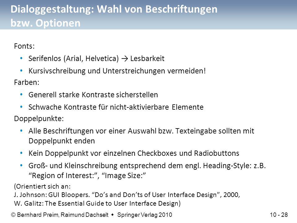 © Bernhard Preim, Raimund Dachselt  Springer Verlag 2010 Dialoggestaltung: Wahl von Beschriftungen bzw. Optionen Fonts: Serifenlos (Arial, Helvetica)