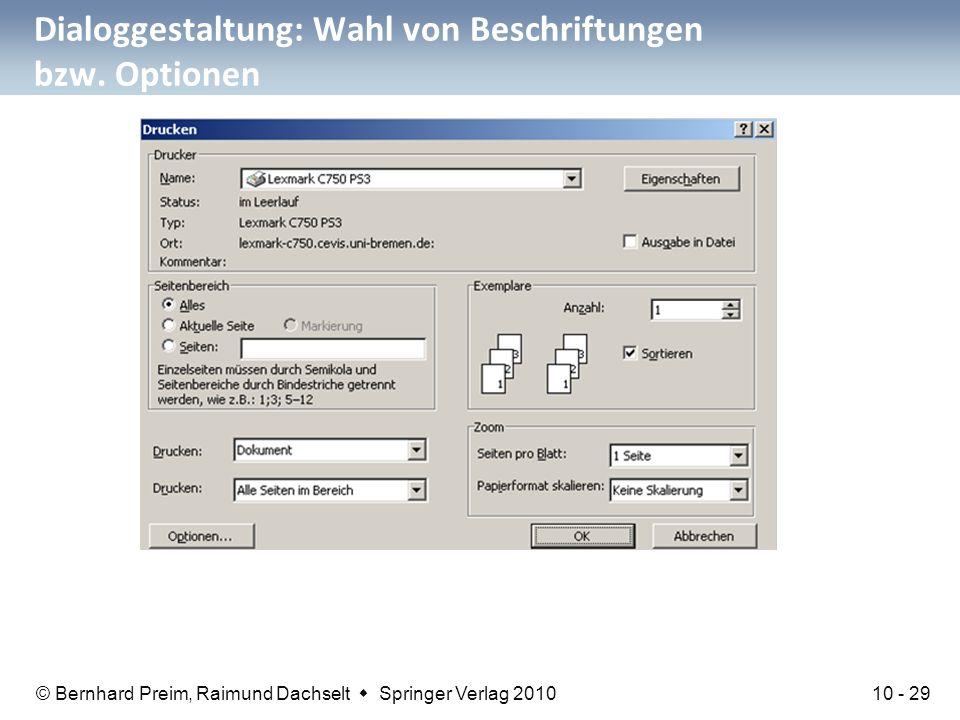 © Bernhard Preim, Raimund Dachselt  Springer Verlag 2010 Dialoggestaltung: Wahl von Beschriftungen bzw. Optionen 10 - 29