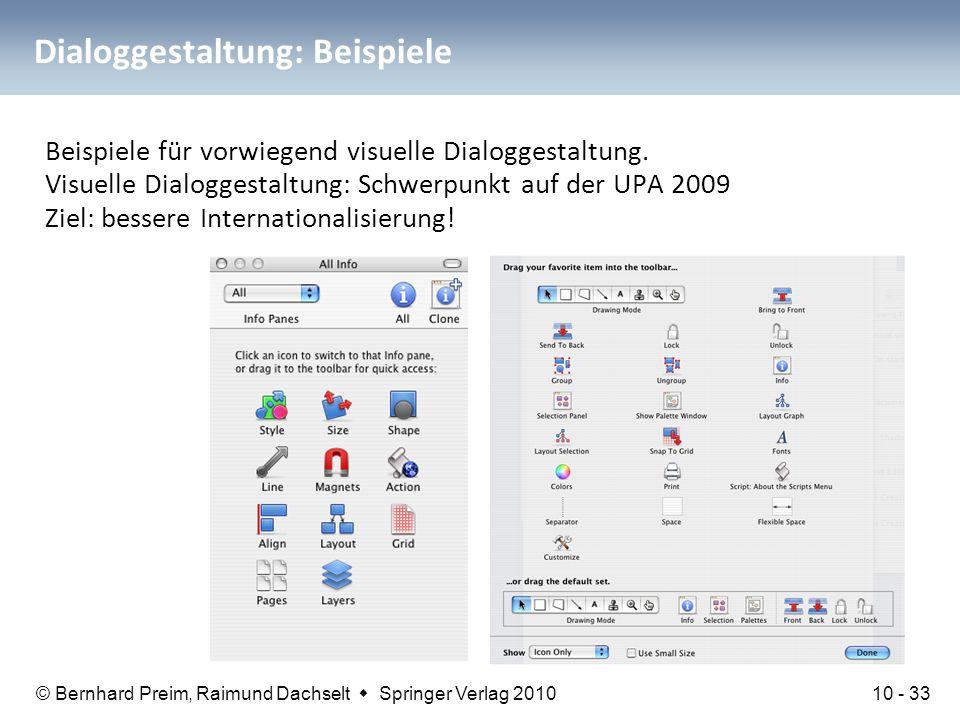 © Bernhard Preim, Raimund Dachselt  Springer Verlag 2010 Dialoggestaltung: Beispiele Beispiele für vorwiegend visuelle Dialoggestaltung. Visuelle Dia