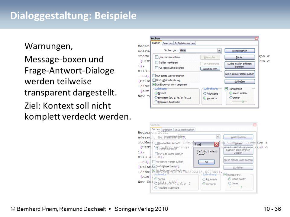 © Bernhard Preim, Raimund Dachselt  Springer Verlag 2010 Dialoggestaltung: Beispiele Warnungen, Message-boxen und Frage-Antwort-Dialoge werden teilwe