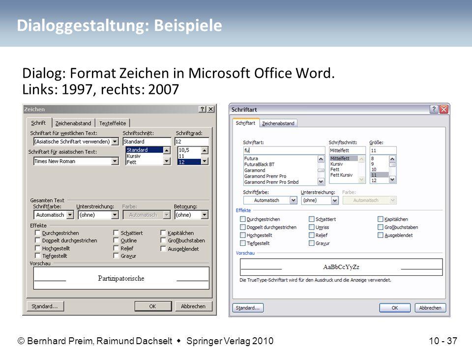 © Bernhard Preim, Raimund Dachselt  Springer Verlag 2010 Dialoggestaltung: Beispiele Dialog: Format Zeichen in Microsoft Office Word. Links: 1997, re
