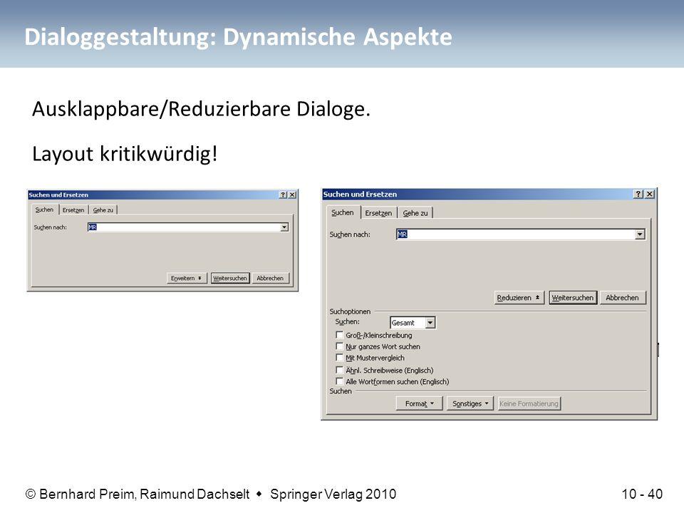 © Bernhard Preim, Raimund Dachselt  Springer Verlag 2010 Dialoggestaltung: Dynamische Aspekte Ausklappbare/Reduzierbare Dialoge. Layout kritikwürdig!