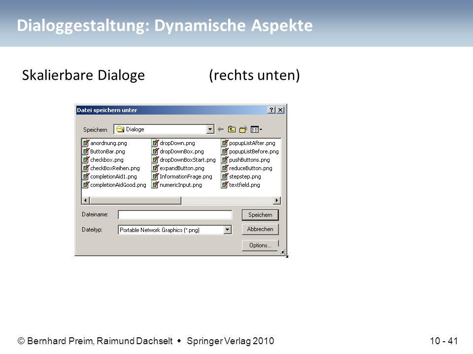© Bernhard Preim, Raimund Dachselt  Springer Verlag 2010 Dialoggestaltung: Dynamische Aspekte Skalierbare Dialoge (rechts unten) 10 - 41