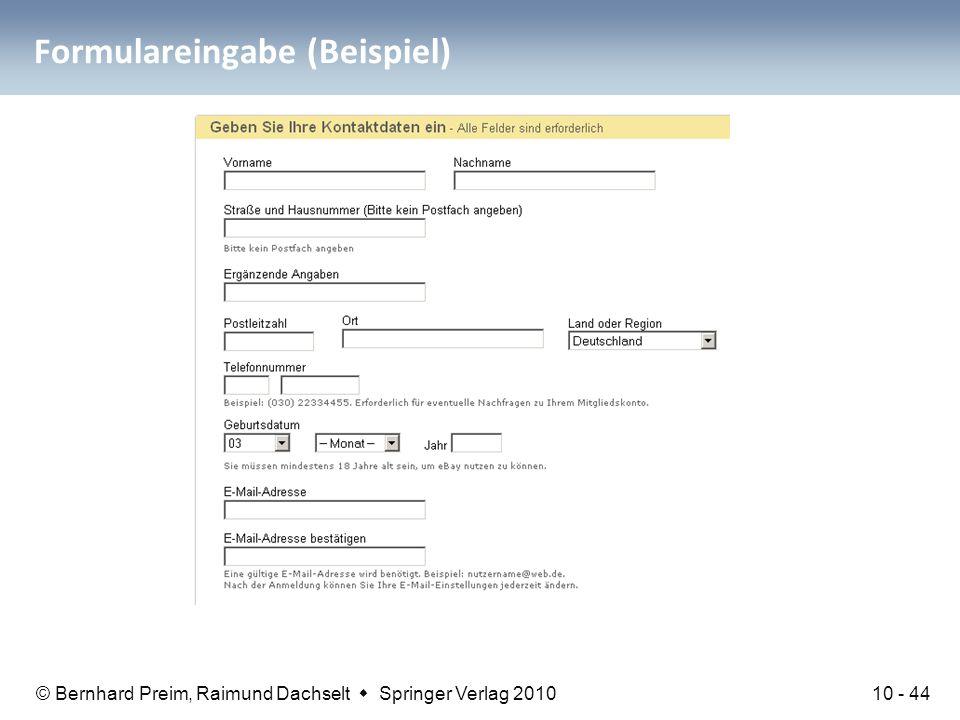 © Bernhard Preim, Raimund Dachselt  Springer Verlag 2010 Formulareingabe (Beispiel) Anmeldung bei eBay 10 - 44