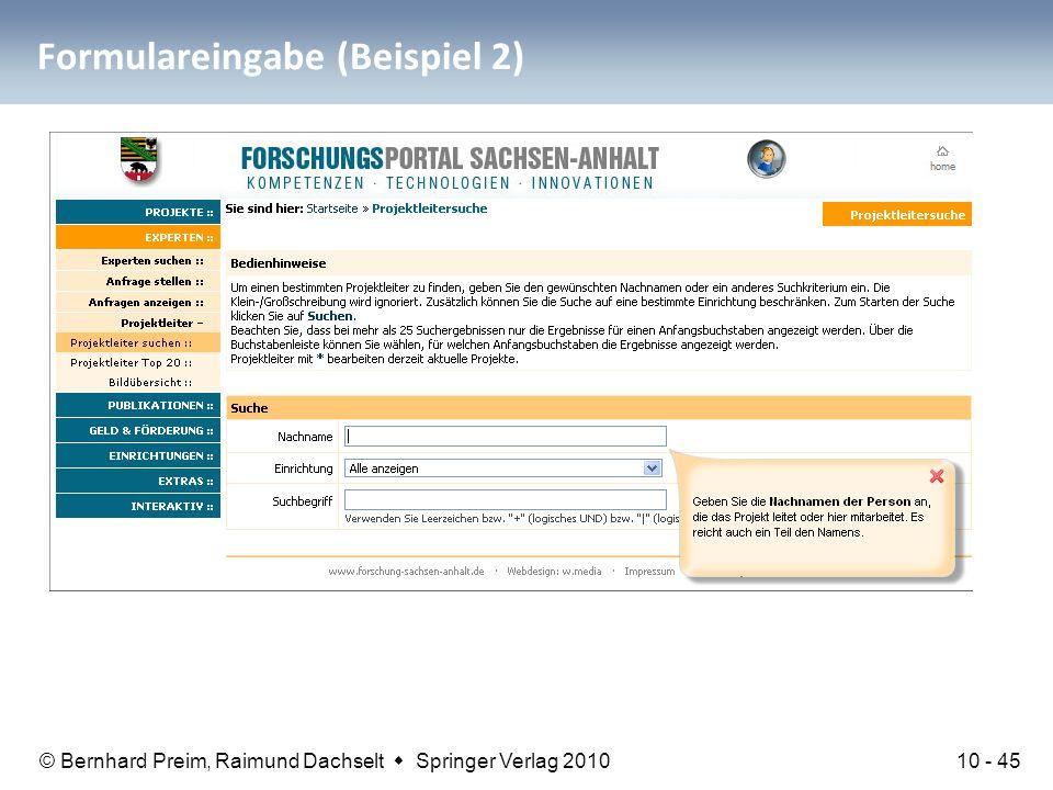 © Bernhard Preim, Raimund Dachselt  Springer Verlag 2010 Formulareingabe (Beispiel 2) Inline-Hilfe ergänzt Ausfüllhinweise 10 - 45