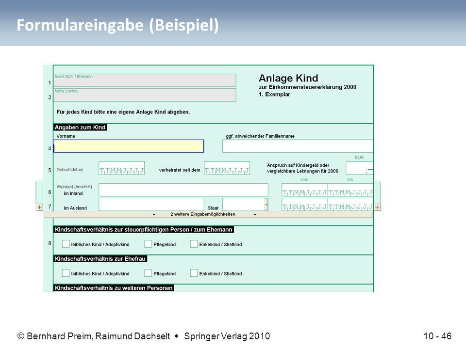 © Bernhard Preim, Raimund Dachselt  Springer Verlag 2010 Formulareingabe (Beispiel) 10 - 46