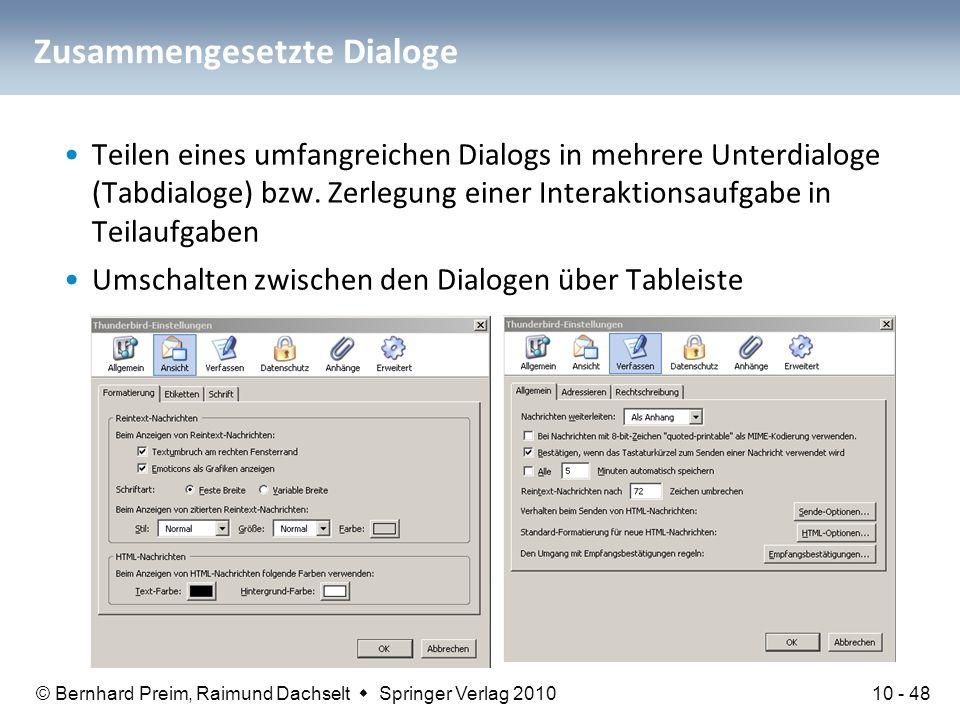 © Bernhard Preim, Raimund Dachselt  Springer Verlag 2010 Zusammengesetzte Dialoge Teilen eines umfangreichen Dialogs in mehrere Unterdialoge (Tabdial