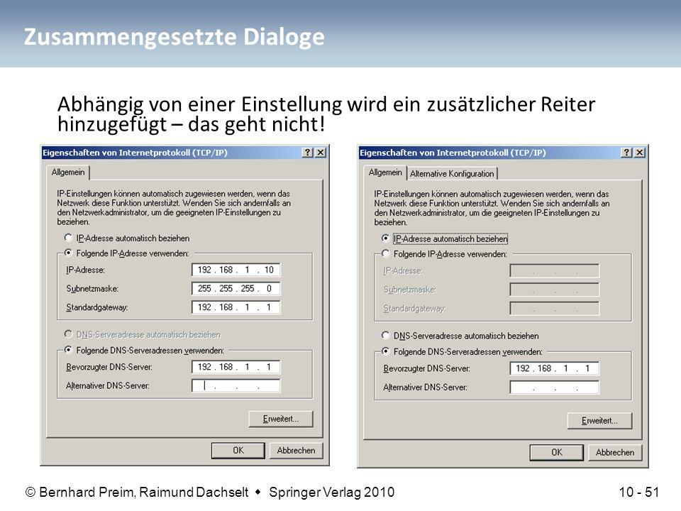 © Bernhard Preim, Raimund Dachselt  Springer Verlag 2010 Zusammengesetzte Dialoge Abhängig von einer Einstellung wird ein zusätzlicher Reiter hinzuge