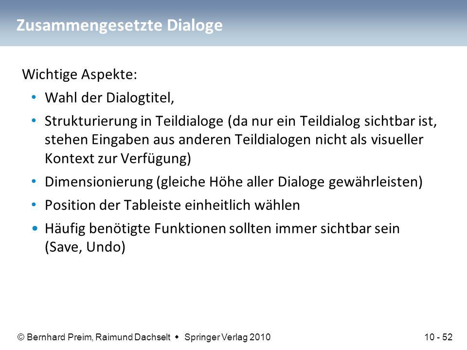 © Bernhard Preim, Raimund Dachselt  Springer Verlag 2010 Zusammengesetzte Dialoge Wichtige Aspekte: Wahl der Dialogtitel, Strukturierung in Teildialo