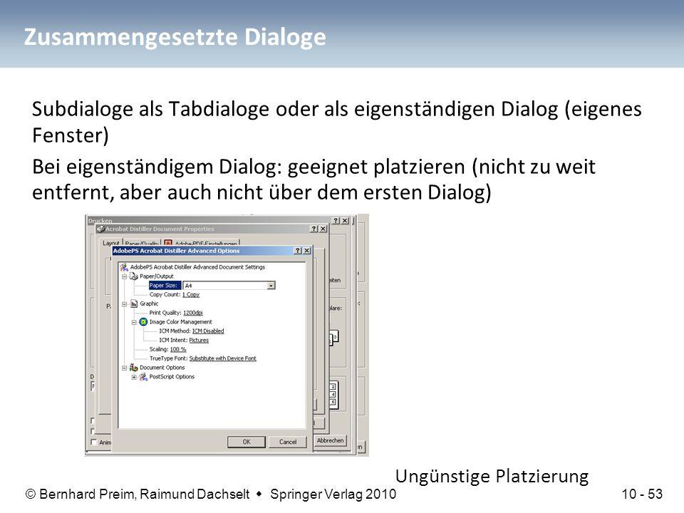 © Bernhard Preim, Raimund Dachselt  Springer Verlag 2010 Zusammengesetzte Dialoge Subdialoge als Tabdialoge oder als eigenständigen Dialog (eigenes F