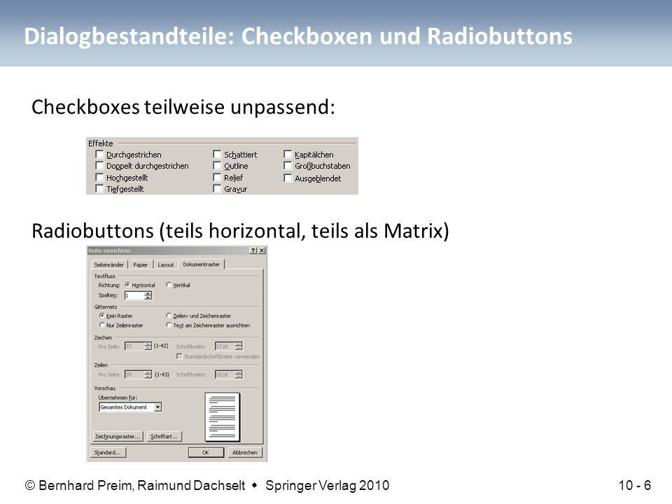© Bernhard Preim, Raimund Dachselt  Springer Verlag 2010 Dialogbestandteile: Checkboxen und Radiobuttons Checkboxes teilweise unpassend: Radiobuttons