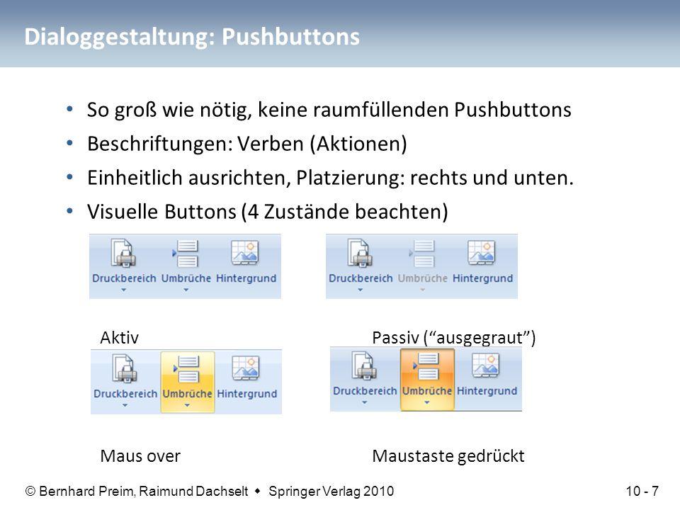 © Bernhard Preim, Raimund Dachselt  Springer Verlag 2010 Dialoggestaltung: Pushbuttons So groß wie nötig, keine raumfüllenden Pushbuttons Beschriftun