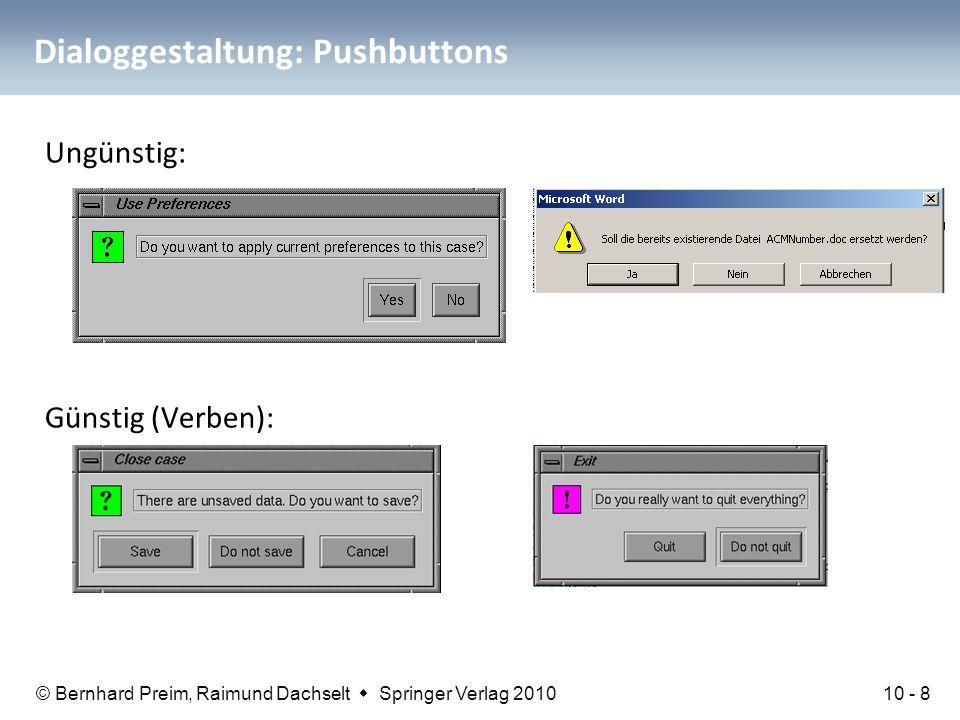 © Bernhard Preim, Raimund Dachselt  Springer Verlag 2010 Dialoggestaltung: Pushbuttons Ungünstig: Günstig (Verben): 10 - 8